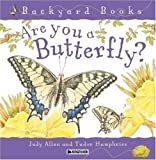 Are You a Butterfly?, Judy Allen and Tudor Humphries, 0753456087