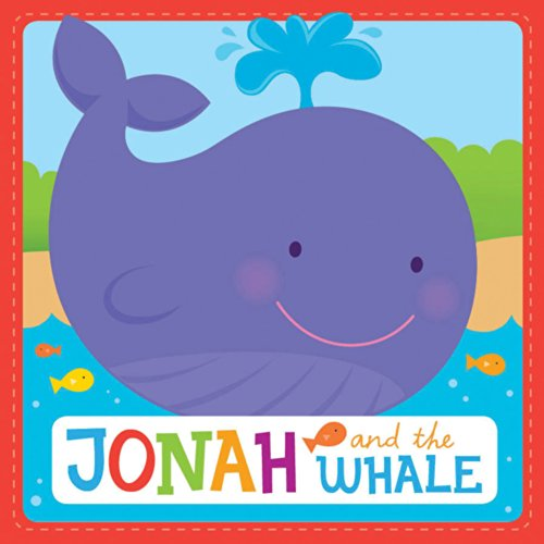 Jonah and the Whale Christian Padded Board Book (A Bible Story for Little Ones)