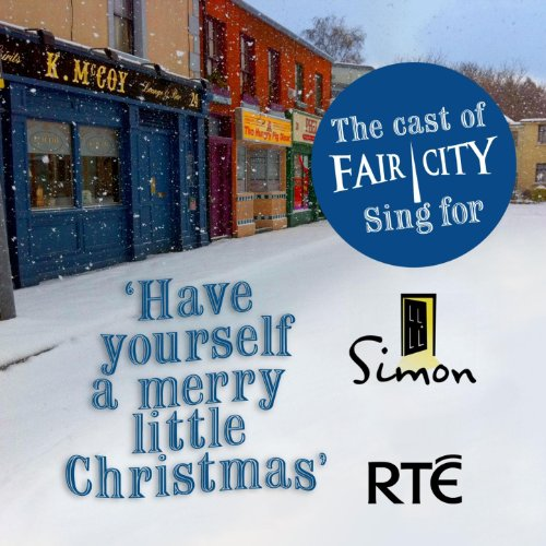 have yourself a merry little christmas by the cast of fair