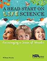 A Head Start on Life Science: Encouraging a Sense of Wonder - PB428X (English and Spanish Edition)