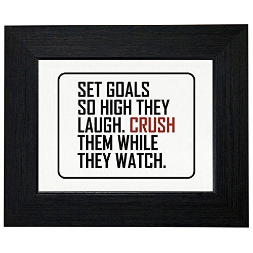 Hollywood Thread Set Goals So High They Laugh. Crush Them Framed Print Poster Wall or Desk Mount -