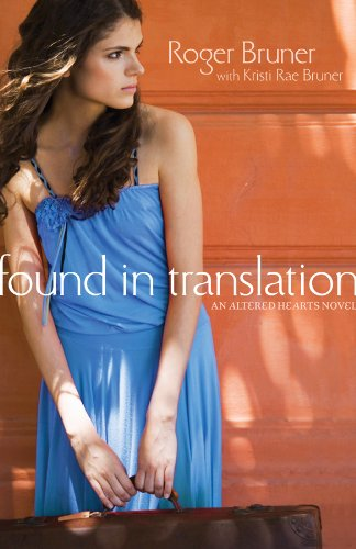 Book: Found in Translation (Altered Hearts Book 1) by Roger E. Bruner with Kristi Rae Bruner