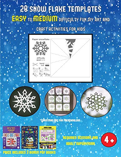 Christmas Art for Preschoolers (28 snowflake templates - easy to medium difficulty level fun DIY art and craft activities for kids): Arts and Crafts for Kids