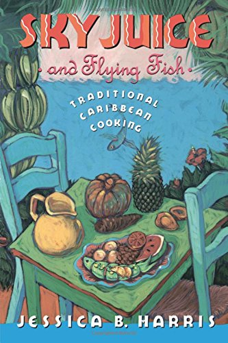 Search : Sky Juice and Flying Fish: Traditional Caribbean Cooking