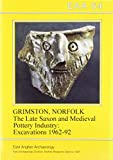 Norfolk: the Late Saxon and medieval pottery industry of Grimston : Excavations 1962-92, Leah, M., 0905594118