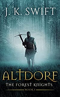 Altdorf: The Forest Knights by J. K. Swift ebook deal