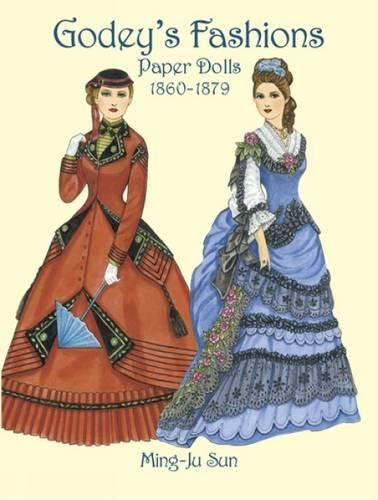 - Godey's Fashions Paper Dolls 1860-1879 (Dover Victorian Paper Dolls)