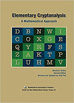 Elementary Cryptanalysis (Anneli Lax New Mathematical Library)
