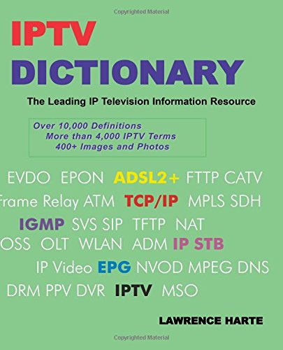 IPTV Dictionary, IP Television, Internet Television and IP CATV pdf