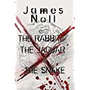 The Rabbit, The Jaguar, & The Snake: Book I of the Bonesaw Series
