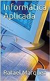 Informática Aplicada (Spanish Edition)