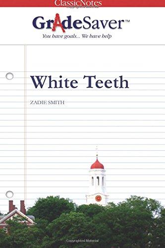 GradeSaver(tm) ClassicNotes White Teeth