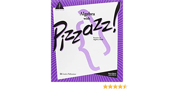 Amazon.com: Algebra With Pizzazz!: Practice Exercises for the ...