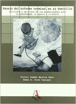 Book Manejo del enfermo terminal en su domicilio / Terminal patient Home Care