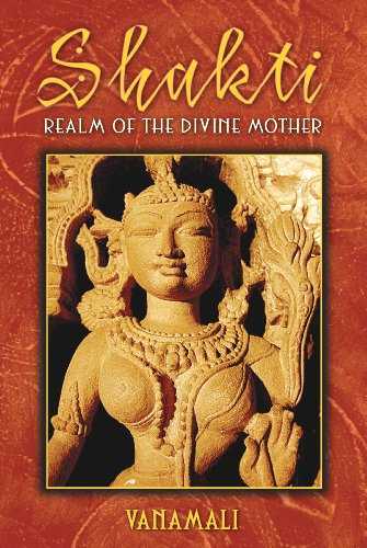 Shakti: Realm of the Divine Mother from Inner Traditions