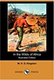 In the Wilds of Africa, W. H. G. Kingston, 1406583723