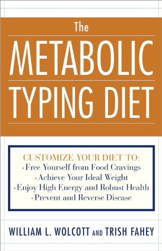 The Metabolic Typing Diet: Customize Your Diet To:  Free Yourself from Food Cravings:  Achieve Your Ideal Weight;  Enjoy