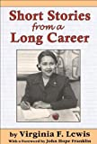 Short Stories from a Long Career, Virginia Lewis, 0883782669