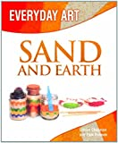 Making Art with Sand and Earth (Everyday Art)