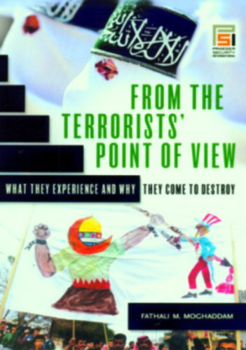 From the Terrorists' Point of View: What They Experience and Why They Come to Destroy (Praeger Security International)