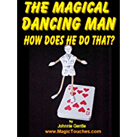 THE MAGICAL DANCING MAN - How Does He Do That?: Magic Trick with a difference. How to make the Magic Dancing Man and a…