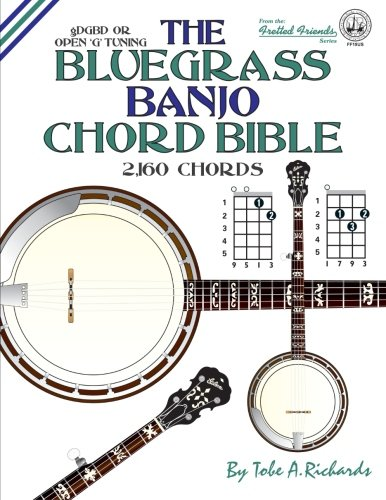 Bluegrass Guitar Tuning - The Bluegrass Banjo Chord Bible: Open G Tuning 2,160 Chords (Fretted Friends)