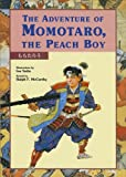 The Adventure of Momotaro, the Peach Boy, Ralph F. McCarthy, 1568365284