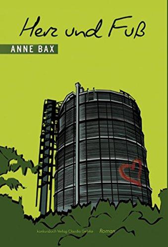 Herz und Fuß. Roman Taschenbuch – 13. März 2013 Anne Bax Herz und Fuß. Roman Konkursbuchverlag 3887697650