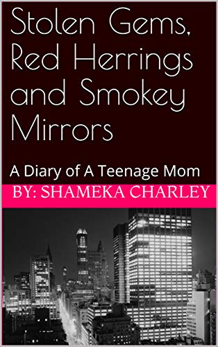 Pdf Parenting Stolen Gems, Red Herrings and Smokey Mirrors: A Diary of A Teenage Mom