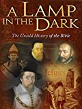 : A Lamp in the Dark: Untold History of the Bible - (2009)