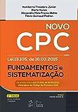 Novo CPC. Lei 13.105 de 16.03.2015. Fundamentos e Sistematização