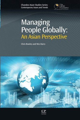 Managing People Globally: An Asian Perspective (Chandos Asian Studies Series)