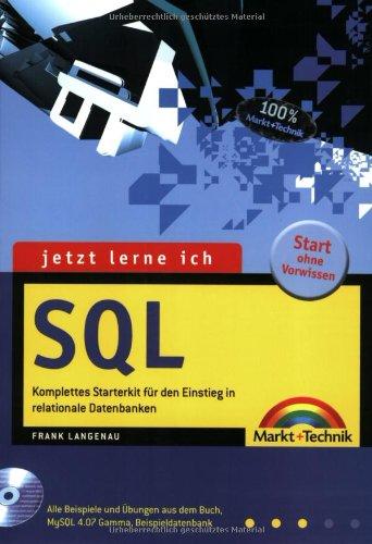 Jetzt lerne ich SQL Der einfache Einstieg in relationale Datenbanken