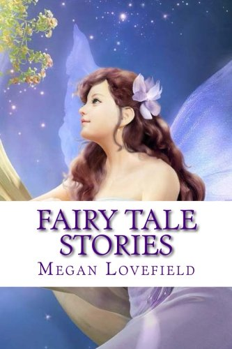 Fairy Tale Stories: For girls ages 4-8 years old