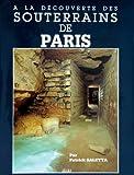 A la découverte des souterrains de Paris