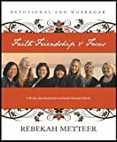 Faith, Friendship, and Focus, Rebekah Metteer, 0615623867