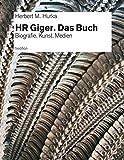HR Giger. Das Buch: Biografie. Kunst. Medien