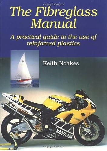 the fiberglass manual a practical guide to the use of glass rh amazon com Fiberglass Mold Building Making a Mold for a Fiberglass Hull