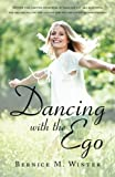 Dancing with the Ego, Hailey M. Robertson, 1452570523