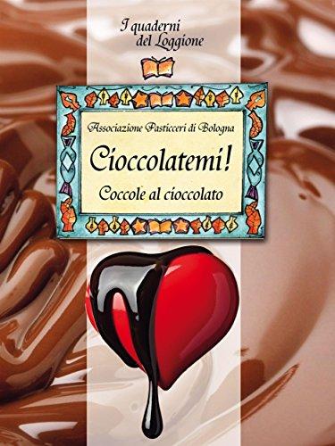 (Cioccolatemi, coccole al cioccolato (Damster - Quaderni del Loggione, cultura enogastronomica) (Italian Edition))