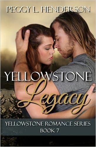 Yellowstone Legacy: Yellowstone Romance Series, Book 7