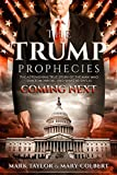 img - for The Trump Prophecies: The Astonishing True Story of the Man Who Saw Tomorrow... and What He Says Is Coming Next book / textbook / text book