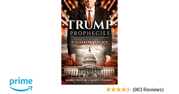 The Trump Prophecies: The Astonishing True Story of the Man