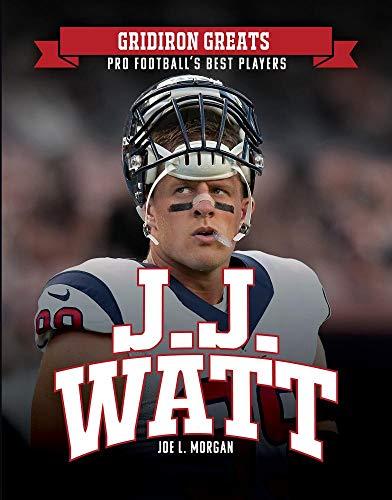 J.J. Watt (Gridiron Greats: Pro Football's Best Players)