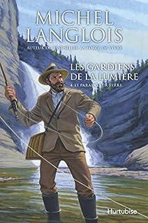 Les gardiens de la lumière 04 : Le paradis sur terre, Langlois, Michel