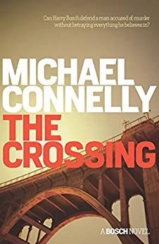 The Crossing: A Bosch Novel (Harry Bosch) by [Connelly, Michael]