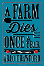 A Farm Dies Once a Year: A Memoir