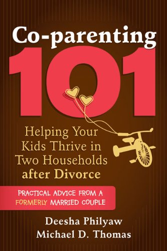 Download Co-parenting 101: Helping Your Kids Thrive in Two Households after Divorce PDF