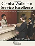 img - for Gemba Walks for Service Excellence: The Step-by-Step Guide for Identifying Service Delighters by Robert Petruska (2012-06-25) book / textbook / text book