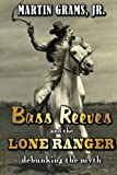 Bass Reeves and The Lone Ranger: Debunking the Myth